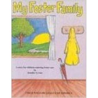 My Foster Family - A Story for Children Entering Foster Care by Jennif