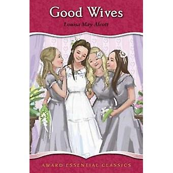 Good Wives by Louisa Alcott - 9781782701019 Book