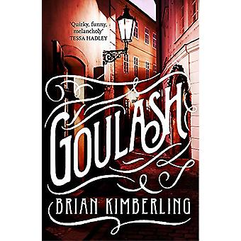 Goulash by Brian Kimberling - 9780755396252 Book