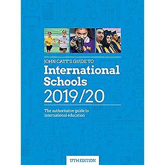 John Catt's Guide to International Schools 2019/20 by Jonathan Barnes