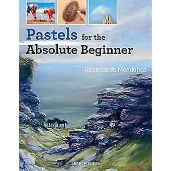 Pastels for the Absolute Beginner par Rebecca de Mendonca - 9781782215