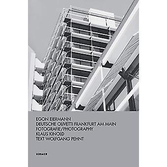 Egon Eiermann - Deutsche Olivetti by Klaus Kinold - 9783777433127 Book