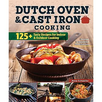Dutch Oven and Cast Iron Cooking Revised amp Expanded Third Edition  125 Tasty Recipes for Indoor amp Outdoor Cooking by Peg Couch