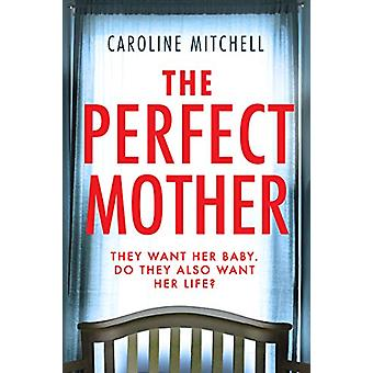 The Perfect Mother by Caroline Mitchell - 9781542016643 Book