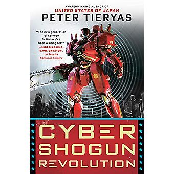 Cyber Shogun Revolution by Peter Tieryas - 9780451491015 Book