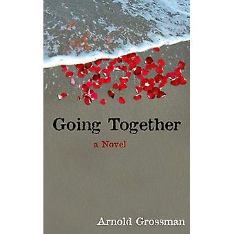 Going Together by Arnold Grossman - 9781555916060 Book