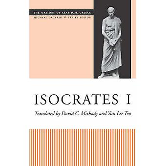 Isocrates I by Translated by David C Mirhady & Translated by Yun Lee Too