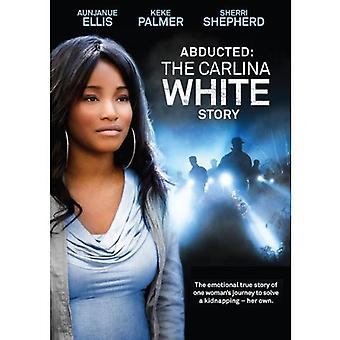 Abducted: The Carlina White Story [DVD] USA import