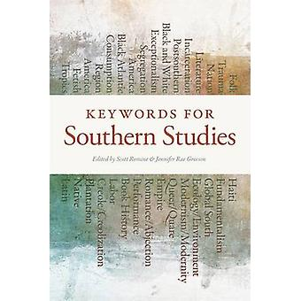 Keywords for Southern Studies by Scott Romine - 9780820340616 Book