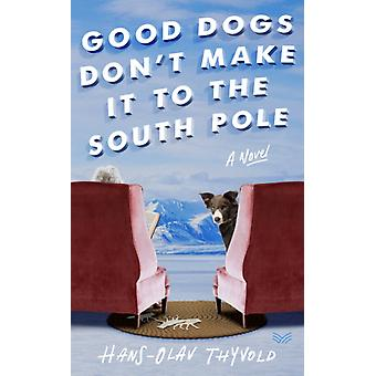 Good Dogs Dont Make It to the South Pole door Thyvold & HansOlav