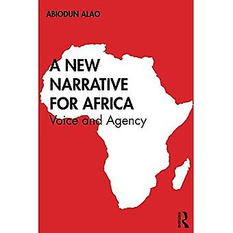 A New Narrative for Africa: Voice and Agency