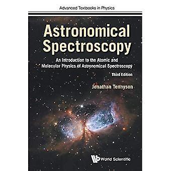 Tähtitieteellinen spektroskopia: Johdatus tähtitieteellisen spektroskopian atomi- ja molekyylifysiikkaan (kolmas painos) (fysiikan kehittyneet oppikirjat)