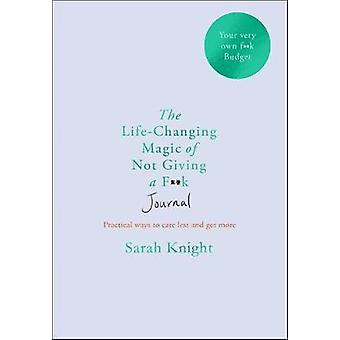The Lifechanging Magic of Not Giving a Fk Journal