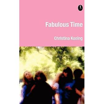 Fabulous Time by Christina Koning - 9780956521460 Book