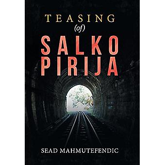 Teasing (Of) Salko Pirija by Sead Mahmutefendic - 9781543490534 Book