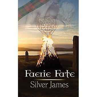 Faerie Fate by Silver James - 9781601546852 Book