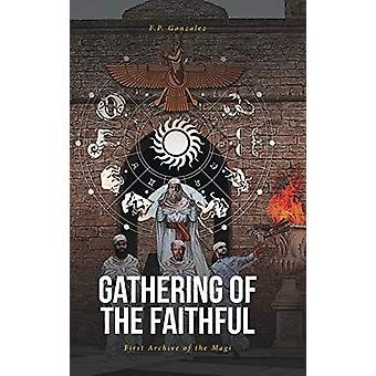 Gathering of the Faithful - First Archive of the Magi by F P Gonzalez
