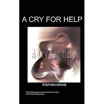 A Cry for Help by Stephen Drake - 9781847470010 Book