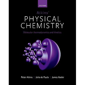 Atkins Physical Chemistry 11e por Atkins & Peter Fellow of Lincoln College & University of Oxfordde Paula & Julio Professor of Chemistry & Lewis & Clark College & USKeeler &James Department of Chemistry and Selwyn College &Universit