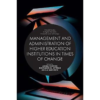 Management and Administration of Higher Education Institutions in Times of Change Emerald Studies in Higher Education Innovation and Technology