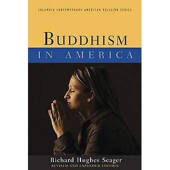 Buddhism in America by Richard Hughes Seager - 9780231159722 Book
