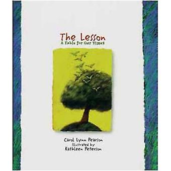 Lesson A Fable for Our Times by Pearson & Carol & Lynn