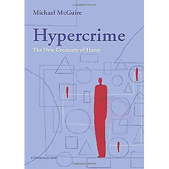 Hypercrime: A Geometry of Virtual Harms