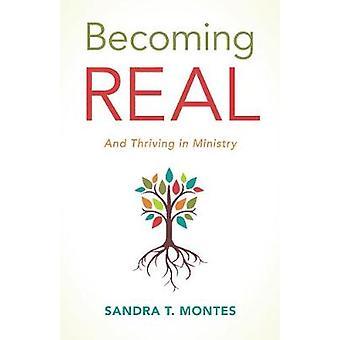 Convertirse en real y prosperar en el ministerio