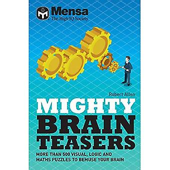 Mensa - Mighty Brain Teasers: Increase your self-knowledge with hundreds� of quizzes