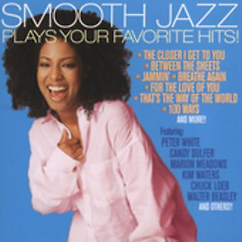 Smooth Jazz joue vos Hits favoris - Smooth Jazz joue Your Favorite Hits [CD] USA import