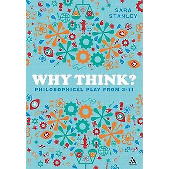 Pourquoi? -Play philosophique du 3-11 par Sara Stanley - 9781441193