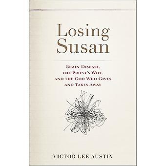 Susan - Erkrankung des Gehirns - den Priester zu verlieren-Frau- und der Gott, der Giv