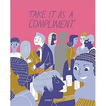 Ota se kohteliaisuutena by Maria Stoian - 9781849056977 kirja