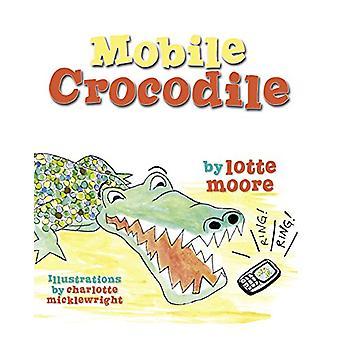 Mobile Crocodile by Lotte Moore - 9781911331490 Book