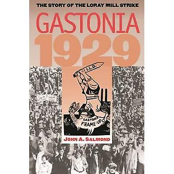 Gastonia 1929 - die Geschichte von Loray Mühle Strike (1. Neuauflage) b