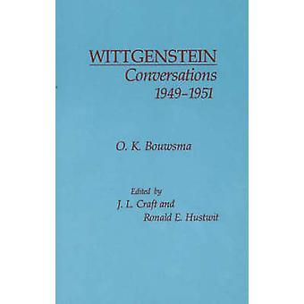 Wittgenstein Conversations - 1949-1951 by O. K. Bouwsma - J.L. Craft