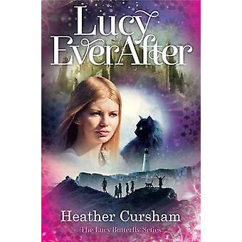 Lucy Ever After by Heather Cursham - 9781909728431 Book