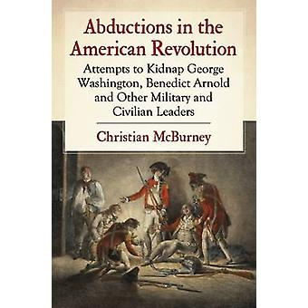 Abductions in the American Revolution - Attempts to Kidnap George Wash