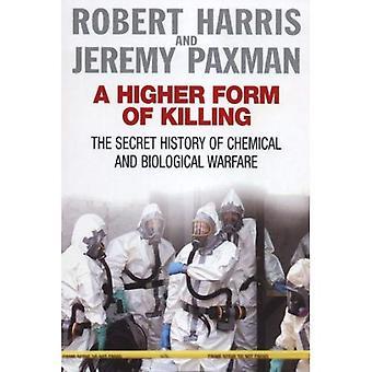 En högre Form av dödande: den hemliga historien av kemiska och biologiska stridsmedel
