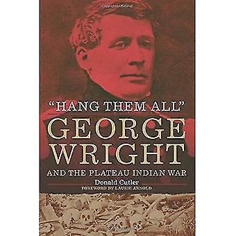 Hang ze alle ': George Wright en de Plateau-Indiase oorlog, 1858