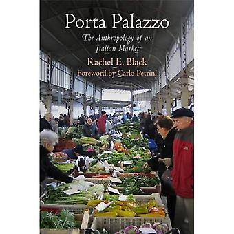 Porta Palazzo: Die Anthropologie von einem italienischen Markt (zeitgenössische Ethnographie)