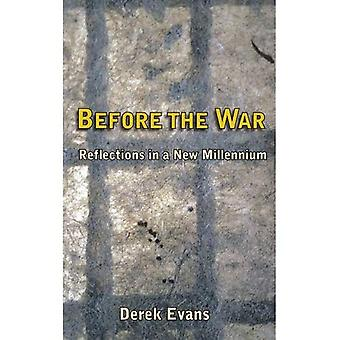 Before the War: Reflections in a New Millennium