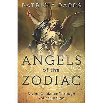 Anges du zodiaque: la Divine orientation par le biais de vos signes solaires