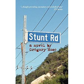 Stunt Road by Mose & Gregory
