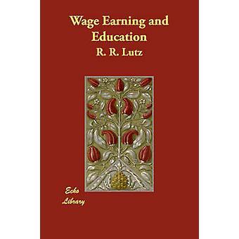 Salario ingresos y educación por Lutz r. y r.