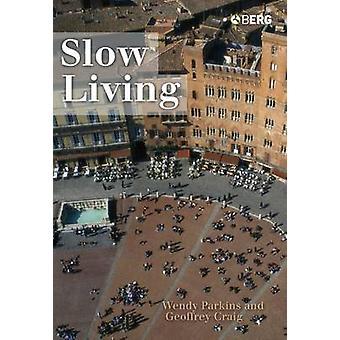 Slow Living di Parkins & Wendy