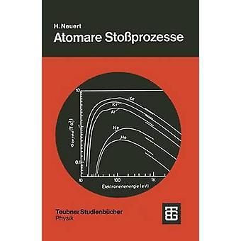 Atomare Stoprozesse  Eine Einfhrung in die physikalischen Grundlagen und grundlegenden Ergebnisse by Neuert & Hugo