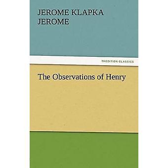 The Observations of Henry by Jerome & Jerome Klapka