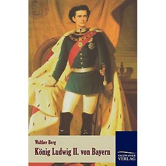 Knig Ludwig II. von Bayern by Berg & Walther