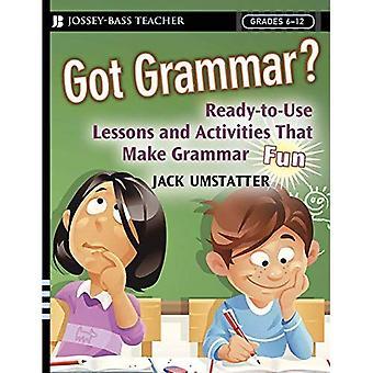 Habe Grammatik?: Ready-to-Use Unterricht und die Aktivitäten, die Grammatik Spaß machen! (Jossey-Bass Lehrer)